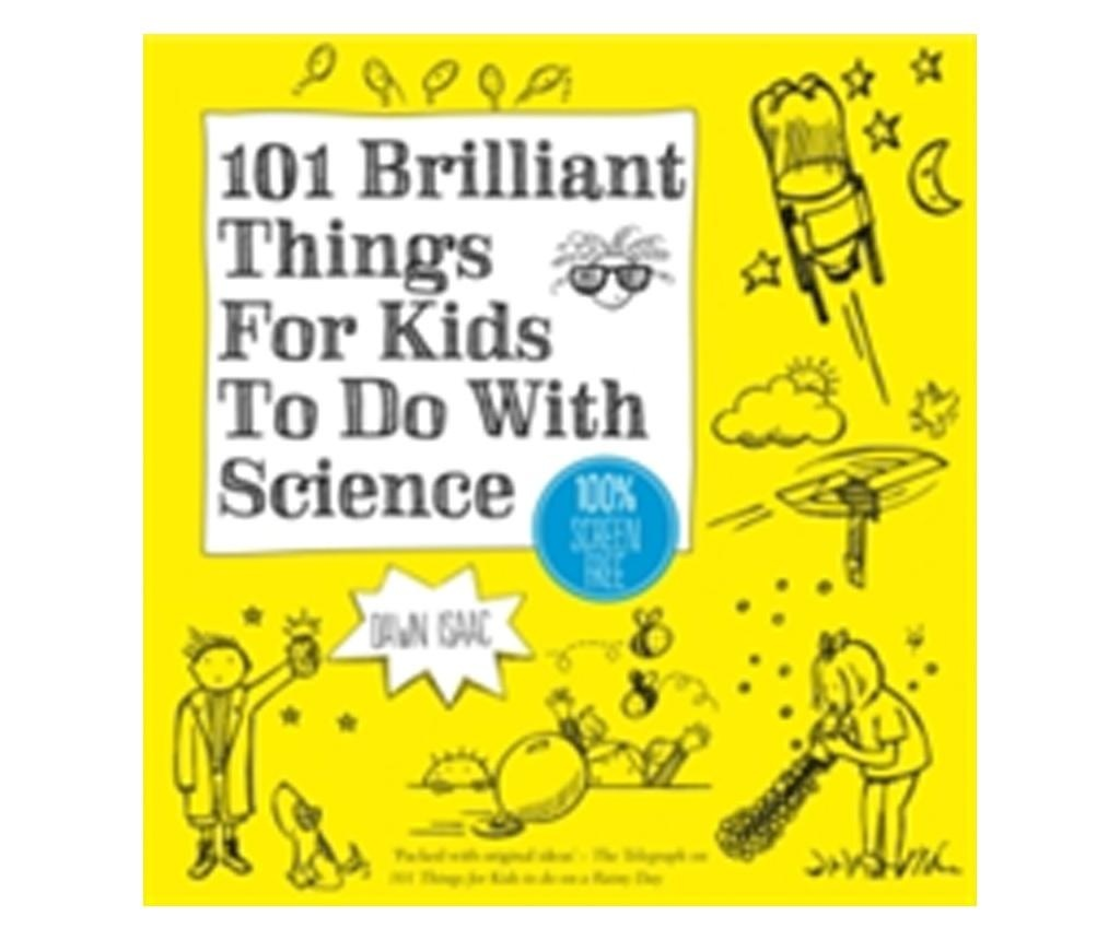 Carte 101 Brilliant Things For Kids to do With Science
