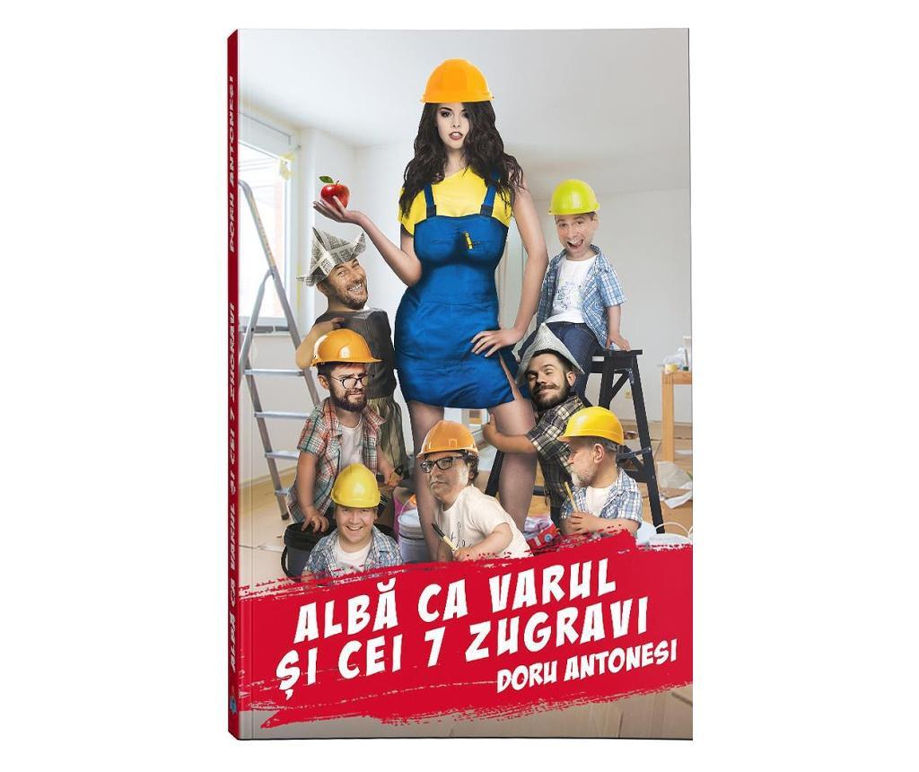 """Carte """"Alba Ca Varul Si Cei 7 Zugravi"""""""
