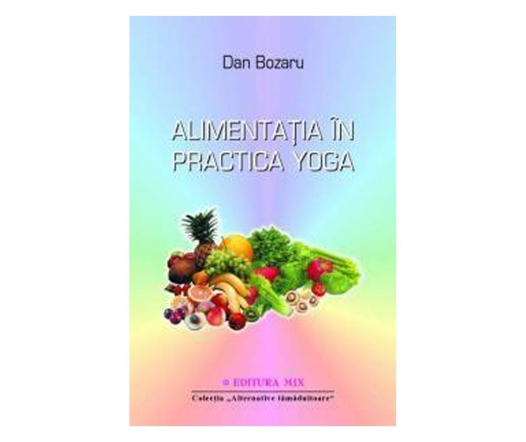 """Carte """"Alimentatia In Practica Yoga"""""""