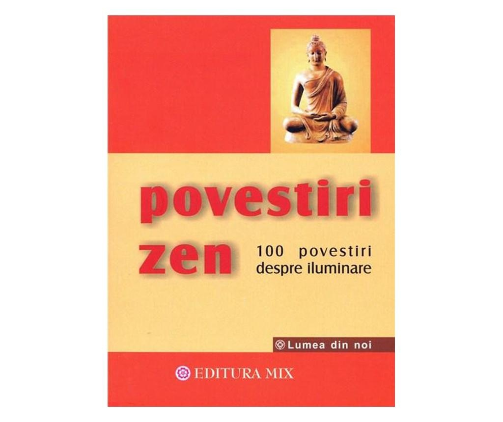 """Carte """"Povestiri Zen - 100 De Povestiri Despre Iluminare"""""""