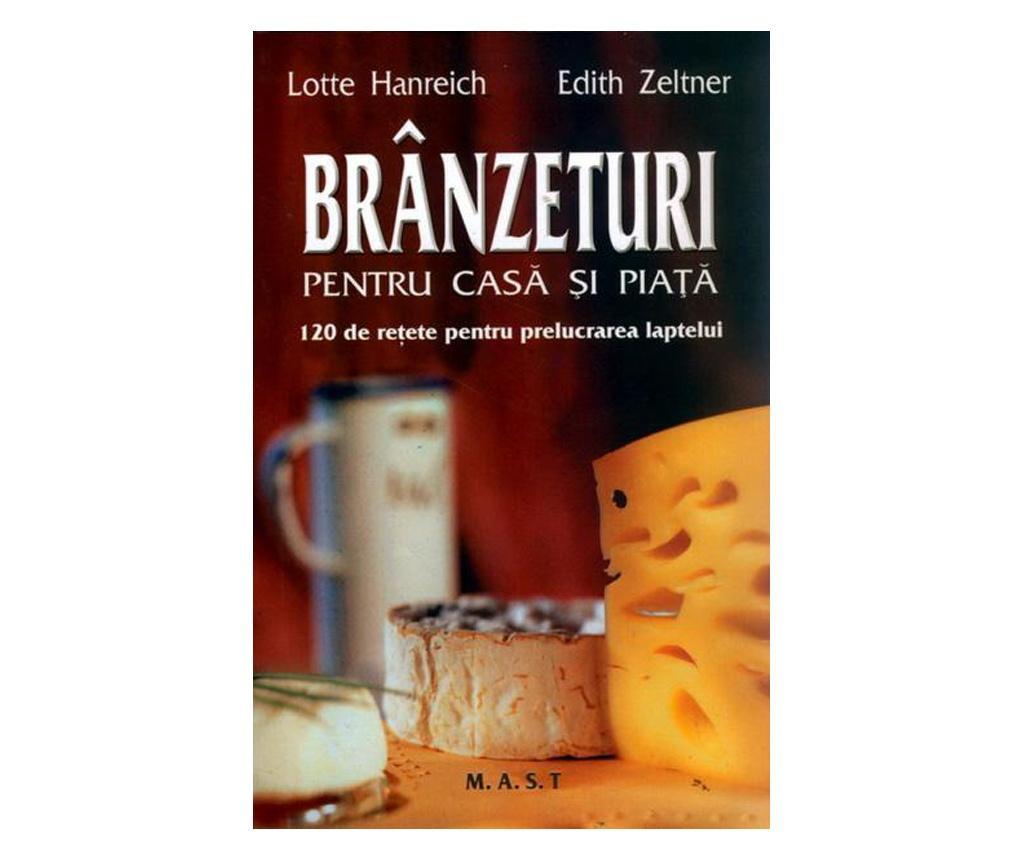 """Carte """"Branzeturi Pentru Casa Si Piata"""""""