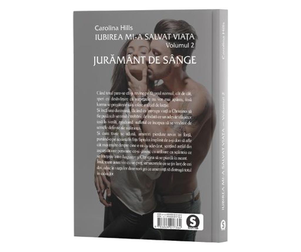 "Carte ""Iubirea Mi-a Salvat Viata, Vol. 2, Juramant De Sange"""
